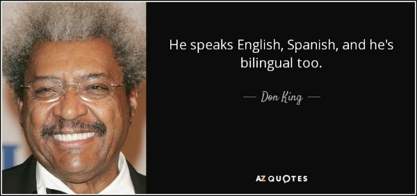quote-he-speaks-english-spanish-and-he-s-bilingual-too-don-king-83-9-0956